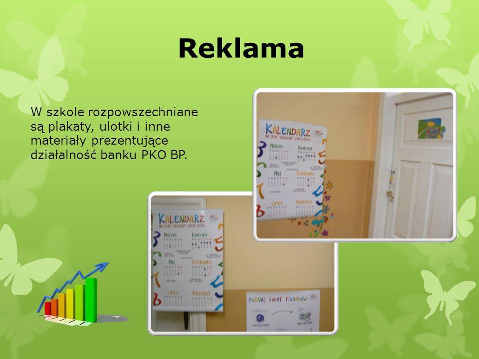 Reklama W szkole rozpowszechniane są plakaty, ulotki i inne materiały prezentujące działalność banku PKO BP.