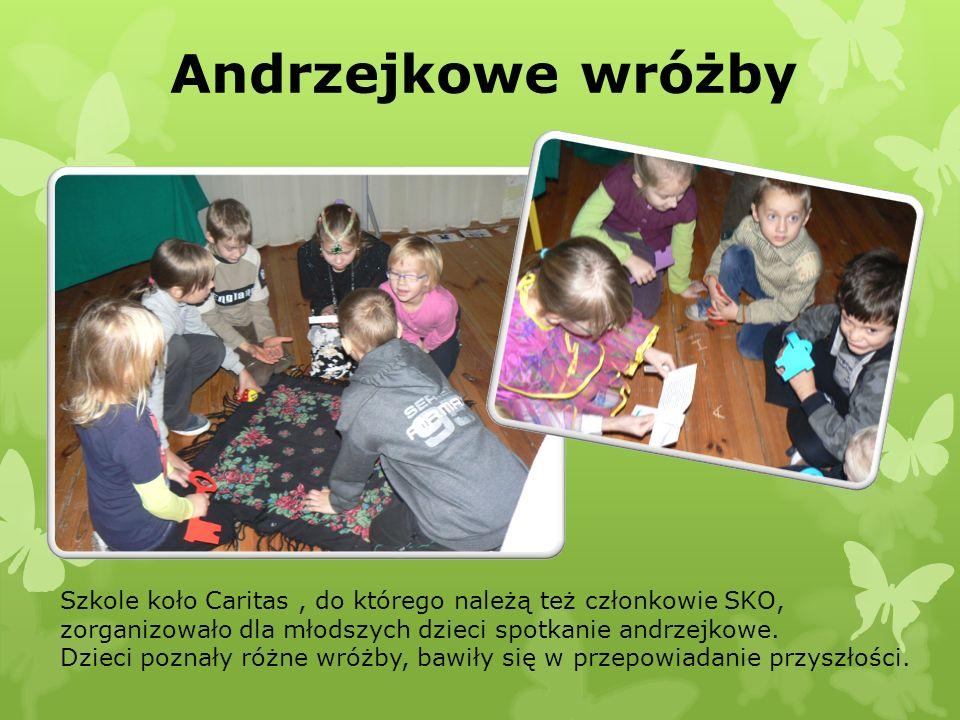 Andrzejkowe wróżby Szkole koło Caritas, do którego należą też członkowie SKO, zorganizowało dla młodszych dzieci spotkanie andrzejkowe. Dzieci poznały