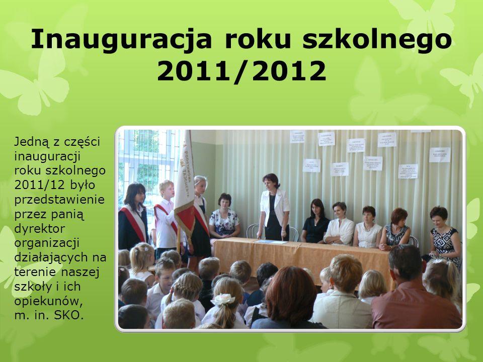 Inauguracja roku szkolnego 2011/2012 Jedną z części inauguracji roku szkolnego 2011/12 było przedstawienie przez panią dyrektor organizacji działający