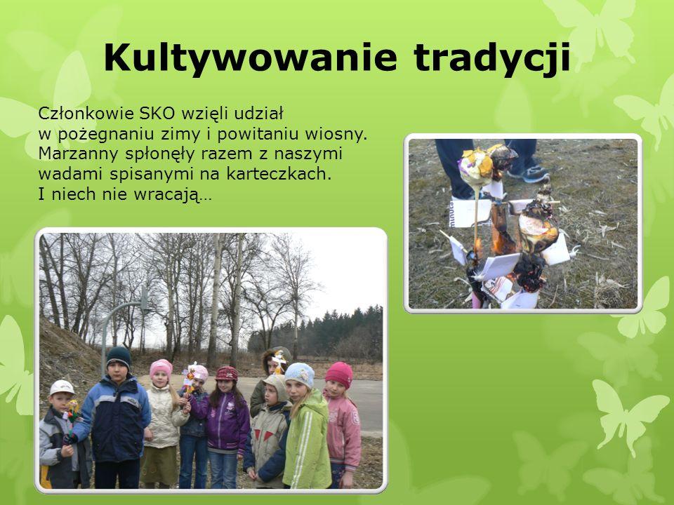 Kultywowanie tradycji Członkowie SKO wzięli udział w pożegnaniu zimy i powitaniu wiosny. Marzanny spłonęły razem z naszymi wadami spisanymi na kartecz