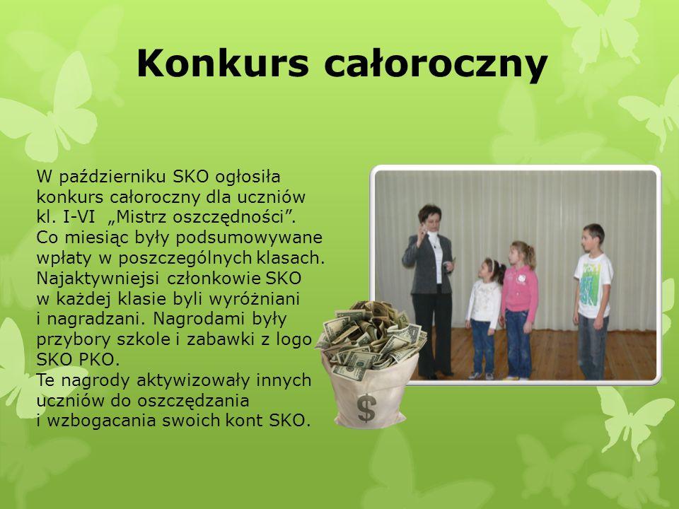 Konkurs całoroczny W październiku SKO ogłosiła konkurs całoroczny dla uczniów kl. I-VI Mistrz oszczędności. Co miesiąc były podsumowywane wpłaty w pos