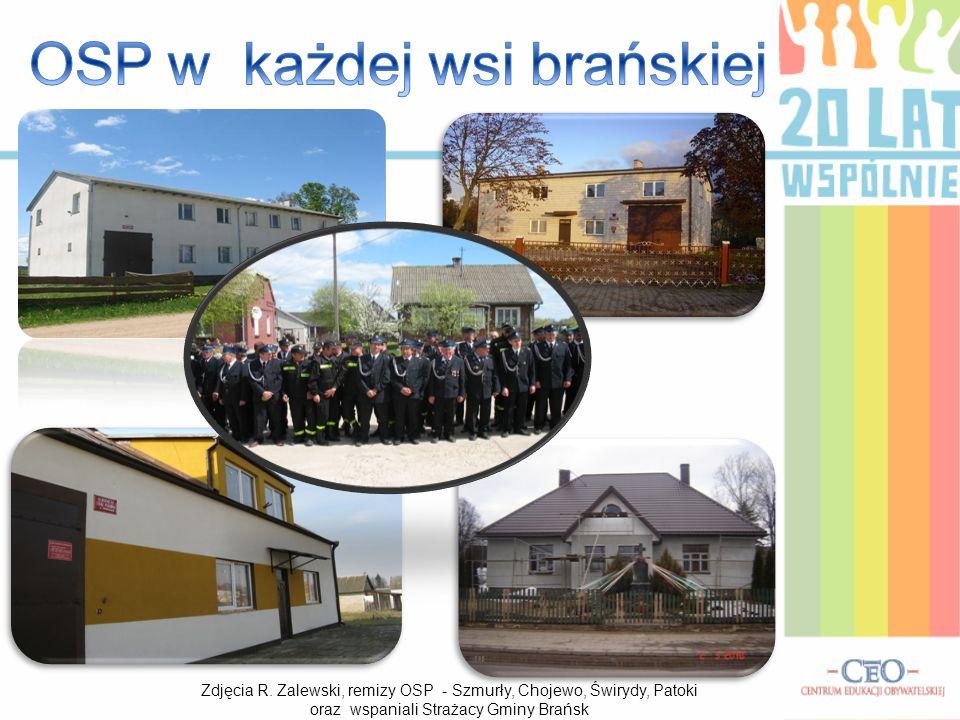 Zdjęcia R. Zalewski, remizy OSP - Szmurły, Chojewo, Świrydy, Patoki oraz wspaniali Strażacy Gminy Brańsk