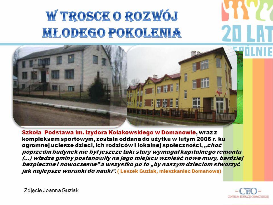 Szkoła Podstawa im. Izydora Kołakowskiego w Domanowie, wraz z kompleksem sportowym, została oddana do użytku w lutym 2006 r. ku ogromnej uciesze dziec