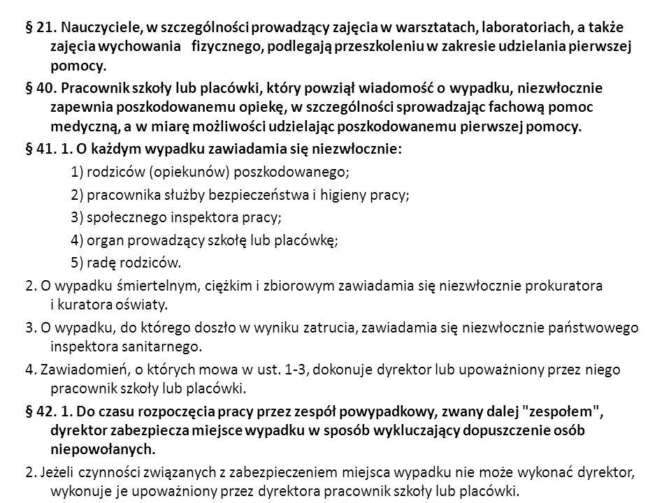 § 21. Nauczyciele, w szczególności prowadzący zajęcia w warsztatach, laboratoriach, a także zajęcia wychowania fizycznego, podlegają przeszkoleniu w z