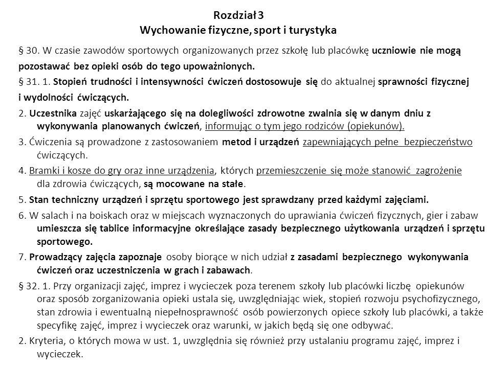 Rozdział 3 Wychowanie fizyczne, sport i turystyka § 30. W czasie zawodów sportowych organizowanych przez szkołę lub placówkę uczniowie nie mogą pozost