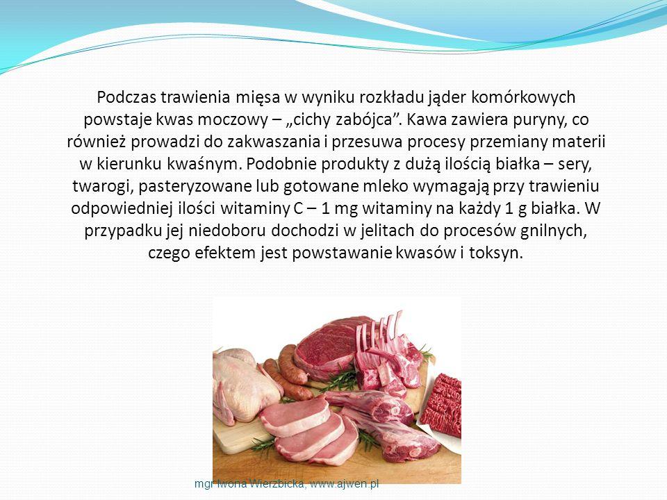 Podczas trawienia mięsa w wyniku rozkładu jąder komórkowych powstaje kwas moczowy – cichy zabójca. Kawa zawiera puryny, co również prowadzi do zakwasz