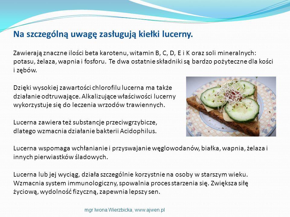 Na szczególną uwagę zasługują kiełki lucerny. Zawierają znaczne ilości beta karotenu, witamin B, C, D, E i K oraz soli mineralnych: potasu, żelaza, wa