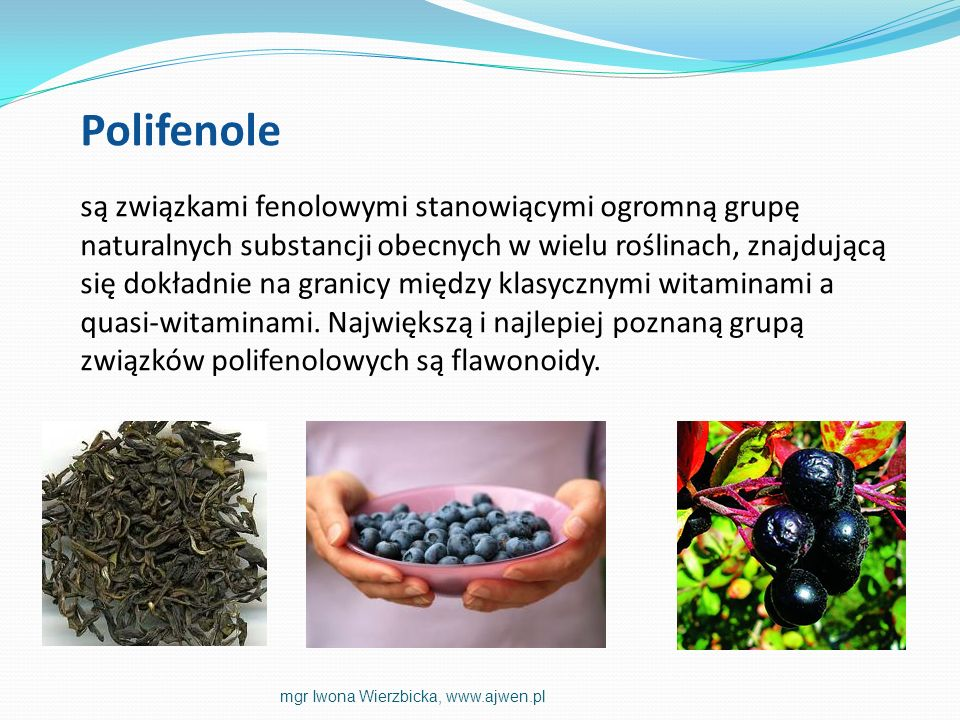 Polifenole są związkami fenolowymi stanowiącymi ogromną grupę naturalnych substancji obecnych w wielu roślinach, znajdującą się dokładnie na granicy m