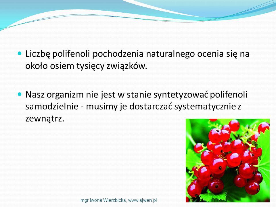 Liczbę polifenoli pochodzenia naturalnego ocenia się na około osiem tysięcy związków. Nasz organizm nie jest w stanie syntetyzować polifenoli samodzie