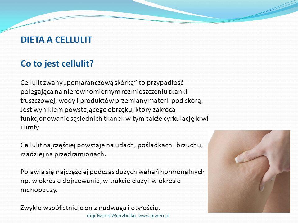 DIETA A CELLULIT Co to jest cellulit? Cellulit zwany pomarańczową skórką to przypadłość polegająca na nierównomiernym rozmieszczeniu tkanki tłuszczowe