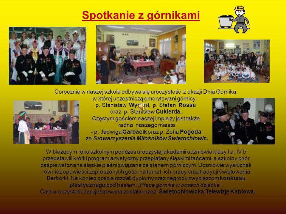 Spotkanie z górnikami Corocznie w naszej szkole odbywa się uroczystość z okazji Dnia Górnika, w której uczestniczą emerytowani górnicy: p. Stanisław W