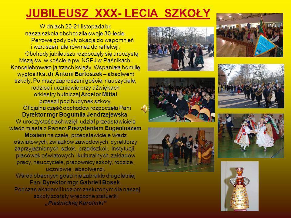 W dniach 20-21 listopada br. nasza szkoła obchodziła swoje 30-lecie. Perłowe gody były okazją do wspomnień i wzruszeń, ale również do refleksji. Obcho