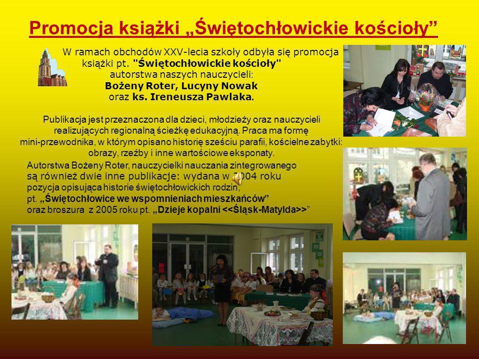 Promocja książki Świętochłowickie kościoły W ramach obchodów XXV-lecia szkoły odbyła się promocja książki pt.