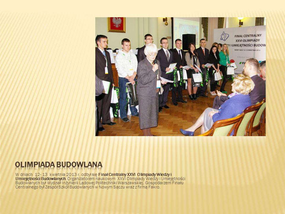W dniach 12- 13 kwietnia 2013 r. odbył się Finał Centralny XXVI Olimpiady Wiedzy i Umiejętności Budowlanych. Organizatorem naukowym XXVI Olimpiady Wie