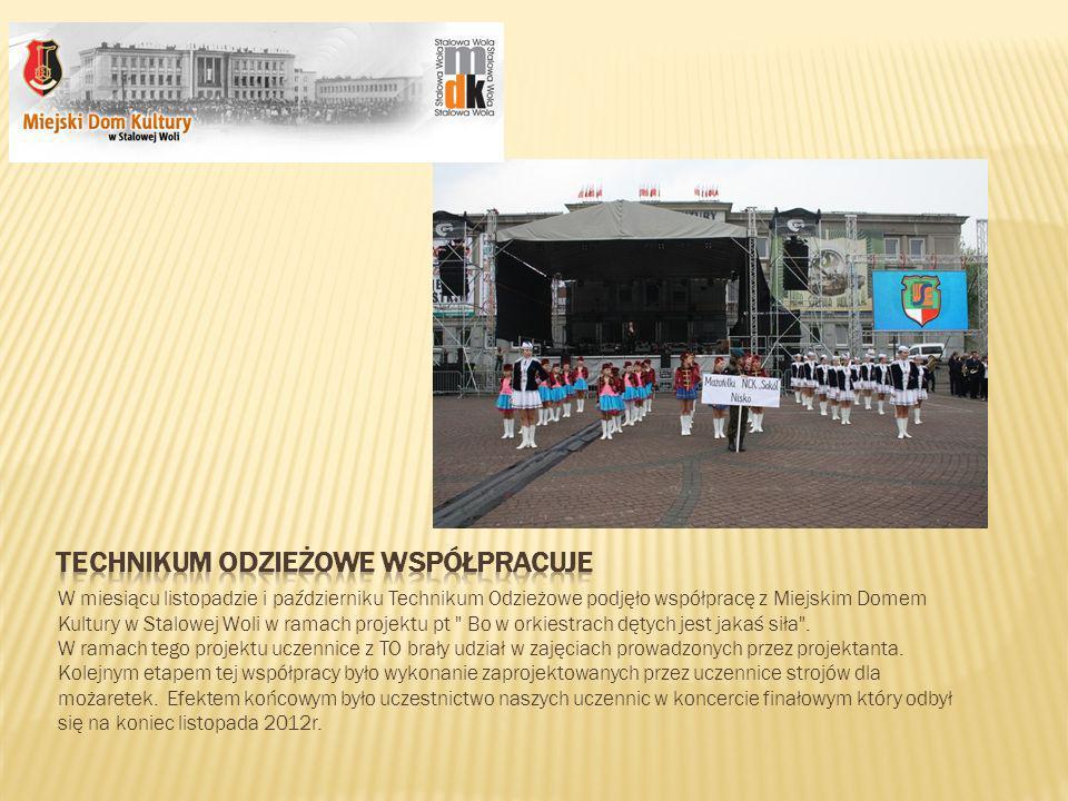 W miesiącu listopadzie i październiku Technikum Odzieżowe podjęło współpracę z Miejskim Domem Kultury w Stalowej Woli w ramach projektu pt