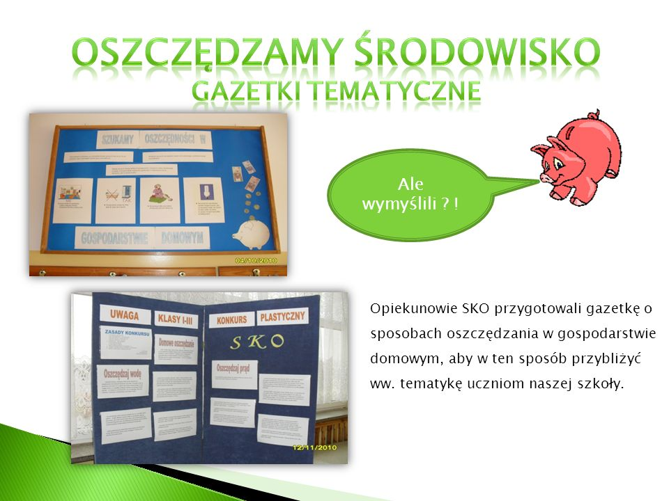 Opiekunowie SKO przygotowali gazetkę o sposobach oszczędzania w gospodarstwie domowym, aby w ten sposób przybliżyć ww.