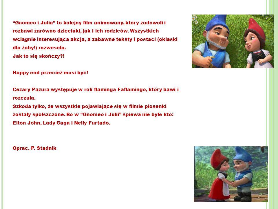 Gnomeo i Julia to kolejny film animowany, który zadowoli i rozbawi zarówno dzieciaki, jak i ich rodziców. Wszystkich wciągnie interesująca akcja, a za