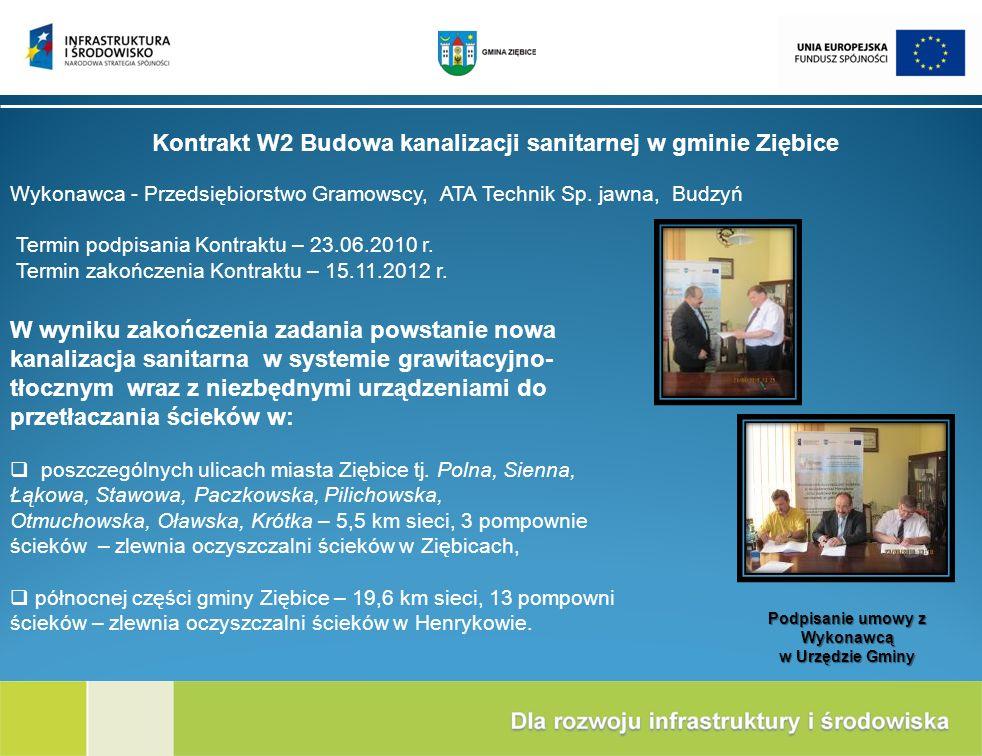Kontrakt W2 Budowa kanalizacji sanitarnej w gminie Ziębice Wykonawca - Przedsiębiorstwo Gramowscy, ATA Technik Sp. jawna, Budzyń Termin podpisania Kon