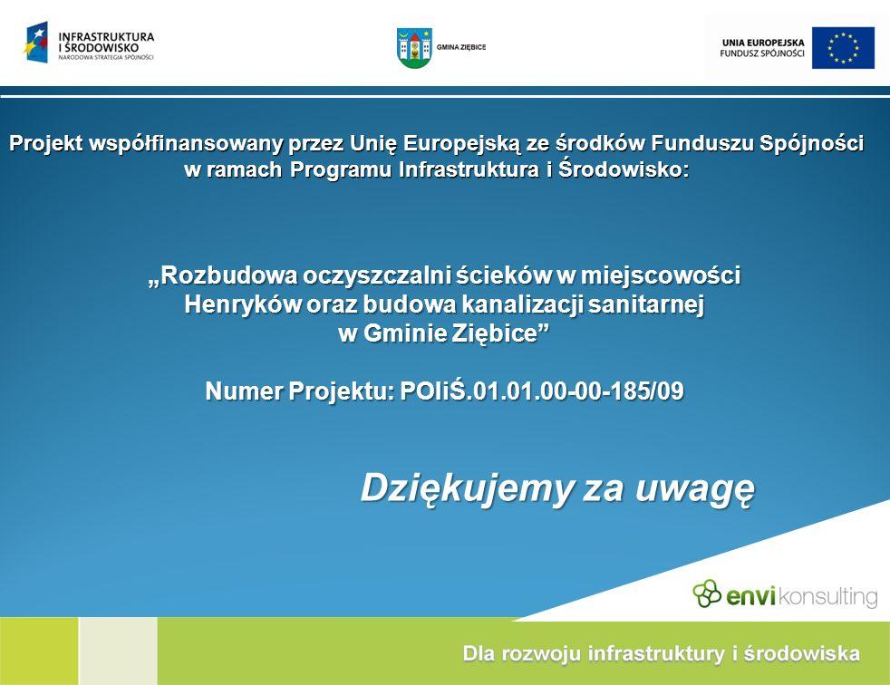 Rozbudowa oczyszczalni ścieków w miejscowości Henryków oraz budowa kanalizacji sanitarnej w Gminie Ziębice Numer Projektu: POIiŚ.01.01.00-00-185/09 Dz