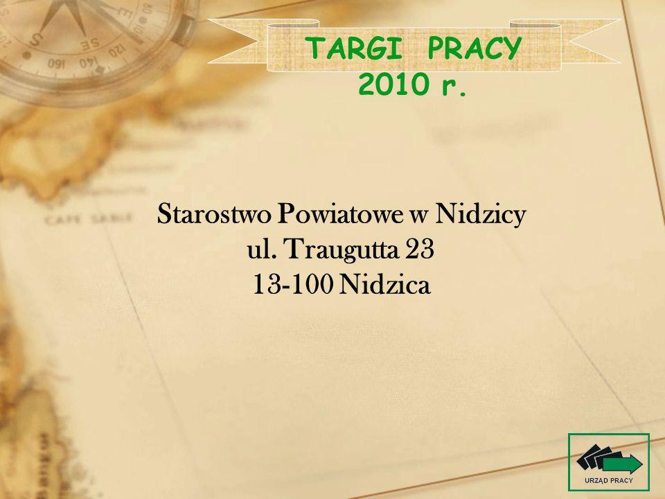 Starostwo Powiatowe w Nidzicy ul. Traugutta 23 13-100 Nidzica TARGI PRACY 2010 r.
