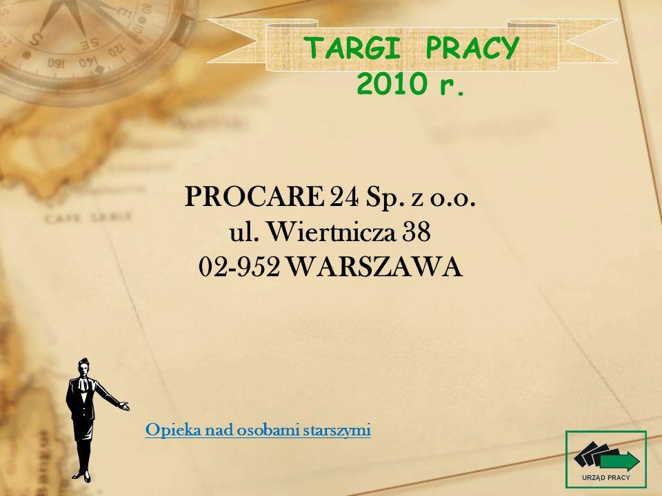 PROCARE 24 Sp. z o.o. ul. Wiertnicza 38 02-952 WARSZAWA TARGI PRACY 2010 r. Opieka nad osobami starszymi