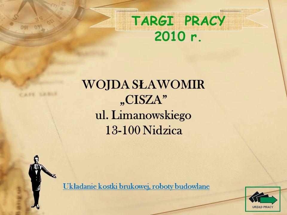 WOJDA S Ł AWOMIR CISZA ul. Limanowskiego 13-100 Nidzica TARGI PRACY 2010 r. Uk ł adanie kostki brukowej, roboty budowlane