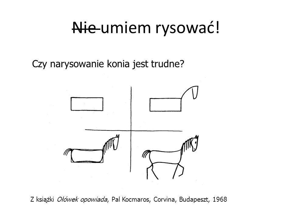 Czy narysowanie konia jest trudne? Z książki Ołówek opowiada, Pal Kocmaros, Corvina, Budapeszt, 1968 Nie umiem rysować!