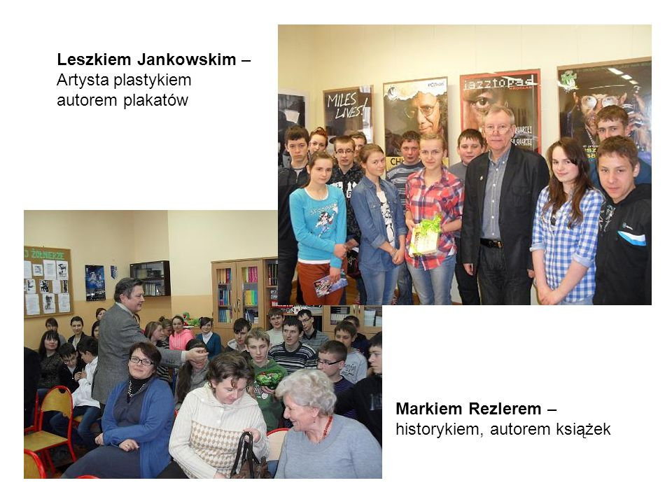 Markiem Rezlerem – historykiem, autorem książek Leszkiem Jankowskim – Artysta plastykiem autorem plakatów