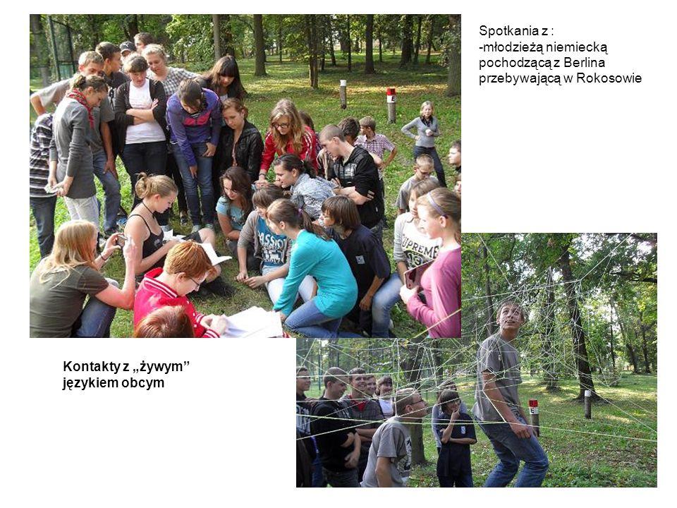 Spotkania z : -młodzieżą niemiecką pochodzącą z Berlina przebywającą w Rokosowie Kontakty z żywym językiem obcym
