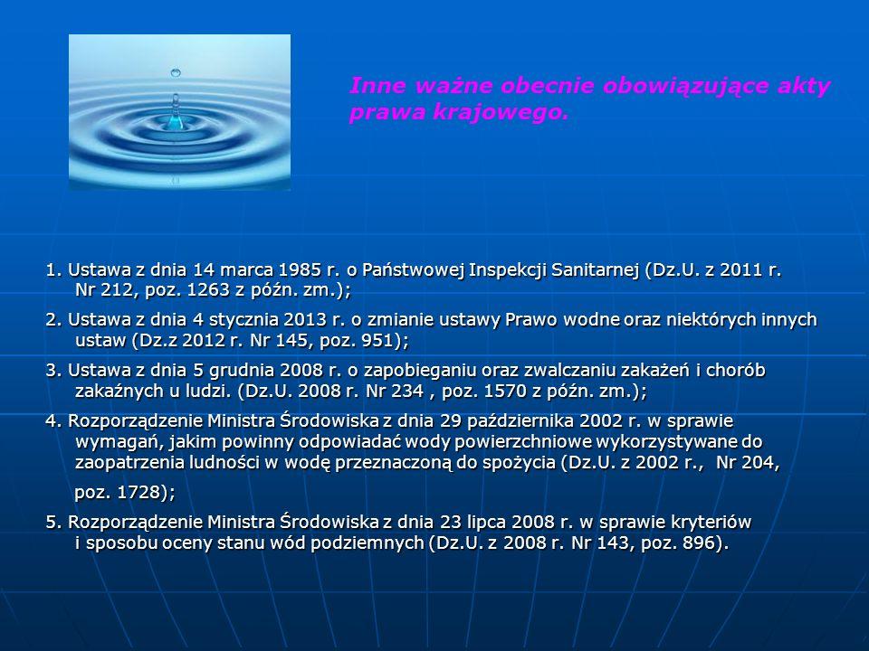 1. Ustawa z dnia 14 marca 1985 r. o Państwowej Inspekcji Sanitarnej (Dz.U. z 2011 r. Nr 212, poz. 1263 z późn. zm.); 2. Ustawa z dnia 4 stycznia 2013