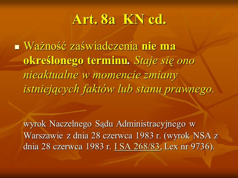 Art. 8a KN … art. 8a. KN W celu potwierdzenia spełniania warunku, o którym mowa w ust. 5 pkt 4, nauczyciel, przed nawiązaniem stosunku pracy, jest obo