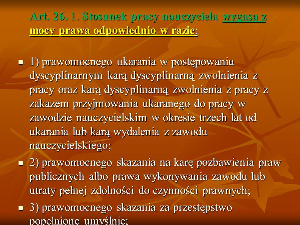 Art. 27. 1. KN Rozwiązanie umowy o pracę zawartej z nauczycielem na czas nieokreślony następuje z końcem roku szkolnego, za trzymiesięcznym wypowiedze