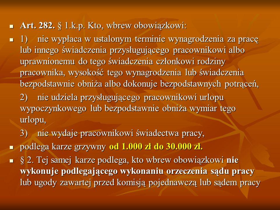Art.282. § 1.k.p. Kto, wbrew obowiązkowi: Art. 282.