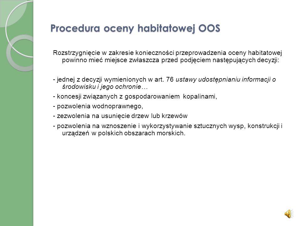 Procedury OOS System ocen oddziaływania na środowisko obejmuje następujące procedury: postępowanie w sprawie oceny oddziaływania na środowisko skutków