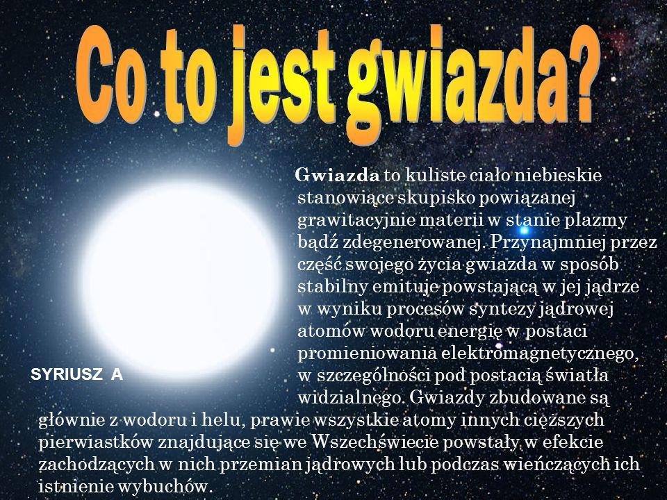 Gwiazda to kuliste ciało niebieskie stanowiące skupisko powiązanej grawitacyjnie materii w stanie plazmy bądź zdegenerowanej.