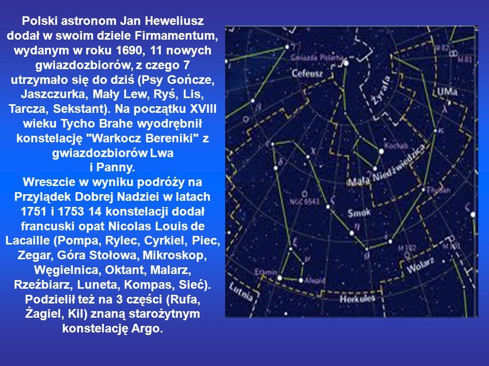 Polski astronom Jan Heweliusz dodał w swoim dziele Firmamentum, wydanym w roku 1690, 11 nowych gwiazdozbiorów, z czego 7 utrzymało się do dziś (Psy Gończe, Jaszczurka, Mały Lew, Ryś, Lis, Tarcza, Sekstant).