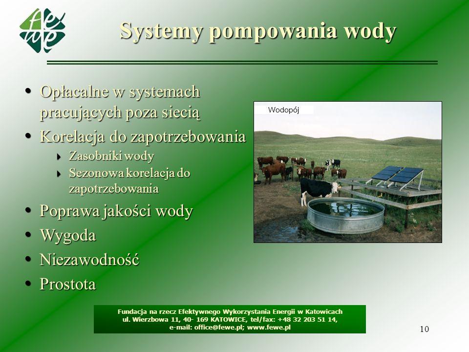 10 Systemy pompowania wody Fundacja na rzecz Efektywnego Wykorzystania Energii w Katowicach ul. Wierzbowa 11, 40- 169 KATOWICE, tel/fax: +48 32 203 51