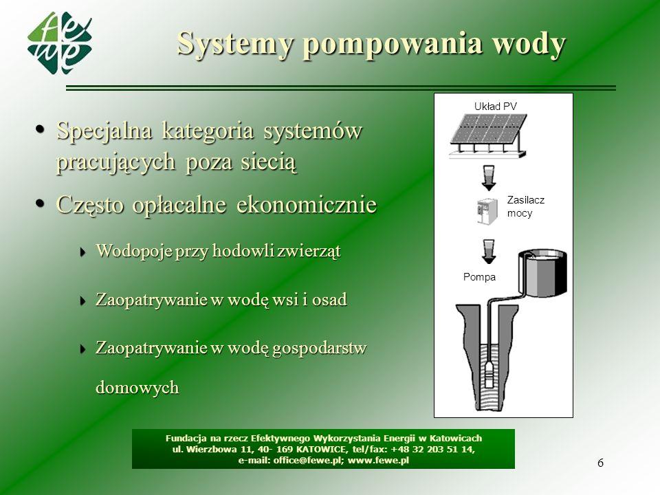 6 Systemy pompowania wody Fundacja na rzecz Efektywnego Wykorzystania Energii w Katowicach ul. Wierzbowa 11, 40- 169 KATOWICE, tel/fax: +48 32 203 51