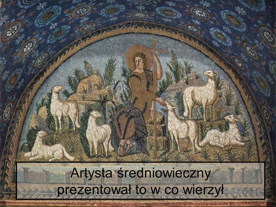 Artysta średniowieczny prezentował to w co wierzył