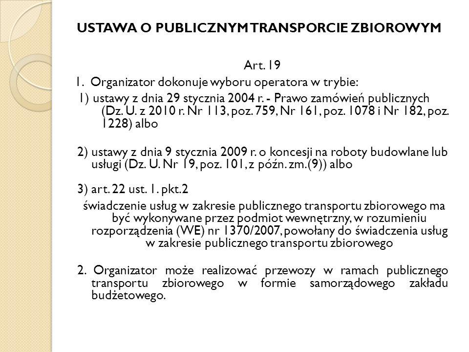 Art. 19 1. Organizator dokonuje wyboru operatora w trybie: 1) ustawy z dnia 29 stycznia 2004 r.