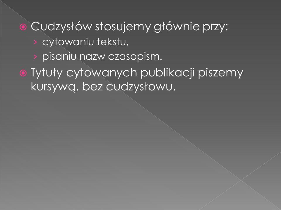 publikacje zamieszczone w gazetach powinny być zredagowane w przypisie w sposób podobny do obowiązującego dla czasopism, z wyjątkiem niepodawania stron oraz podawania zamiast roku określenia dnia, miesiąca i roku, źródła internetowe powinny zawierać pełną nazwę instytucji powoływanej strony, adres internetowy oraz datę korzystania ze strony, np.: 1 Fundacja Rozwoju Rachunkowości w Polsce, www.frr.pl, (15.02.2003).www.frr.pl