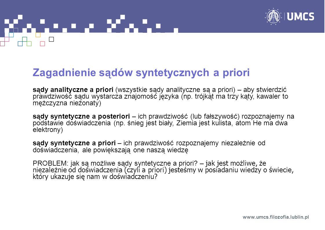 Zagadnienie sądów syntetycznych a priori sądy analityczne a priori (wszystkie sądy analityczne są a priori) – aby stwierdzić prawdziwość sądu wystarcz
