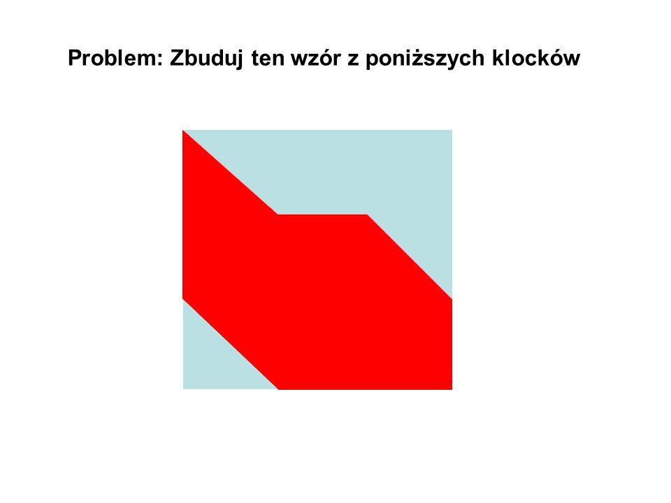 Problem: Zbuduj ten wzór z poniższych klocków