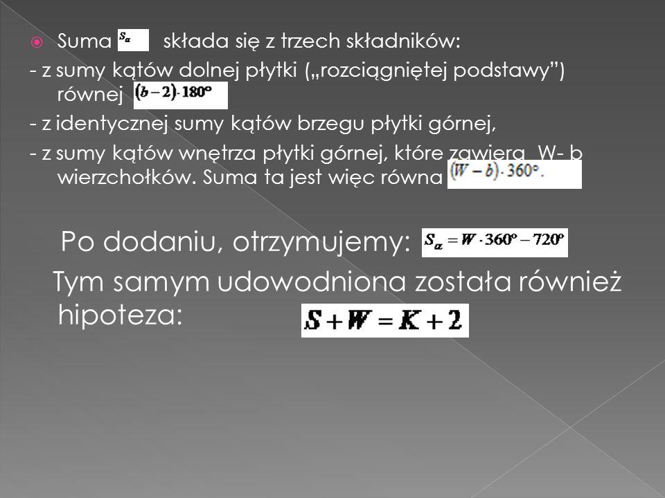 Wykorzystujemy wzór Eulera: Niech K=7, wówczas W+S=9.