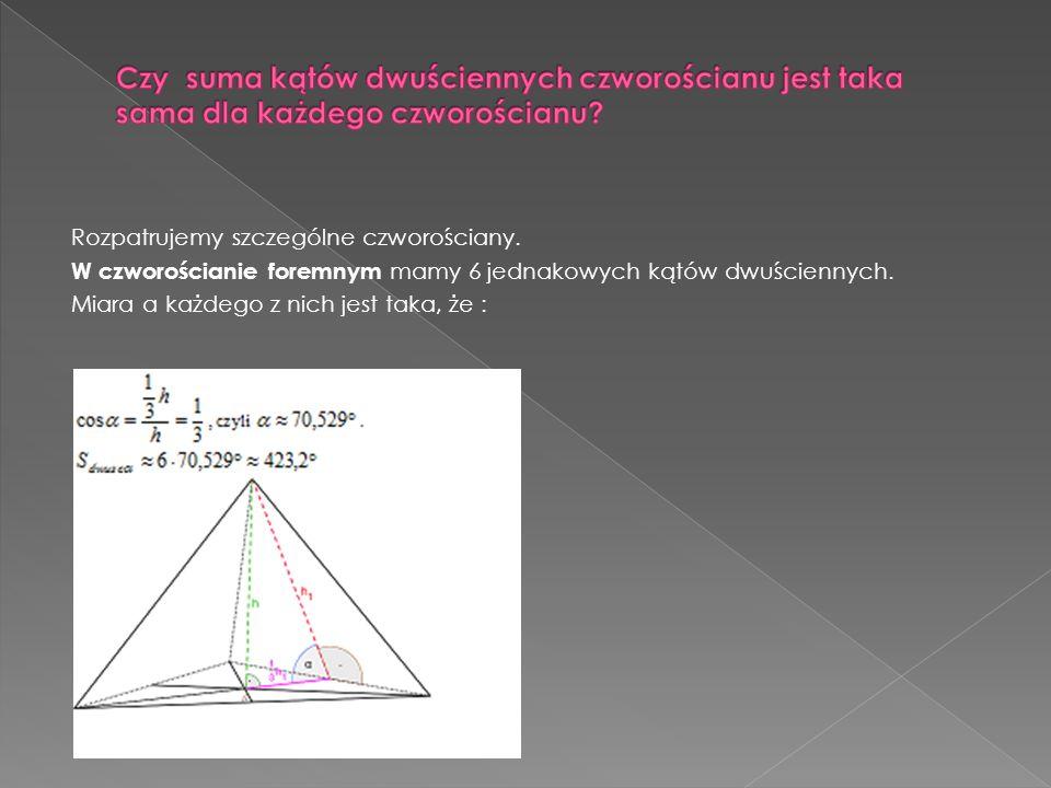 W zdegenerowanym ostrosłupie prawidłowym trójkątnym o nieskończenie dużej wysokości mamy trzy kąty dwuścienne o mierze (między ścianą boczną i podstawą) oraz trzy kąty dwuścienne o mierze (między dwiema ścianami bocznymi), czyli