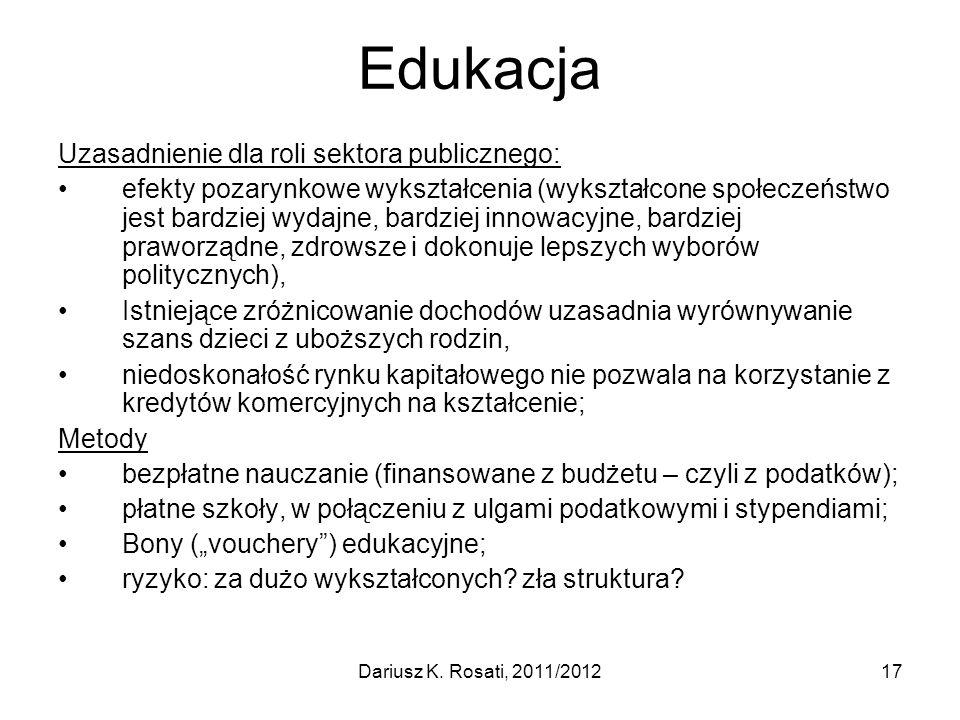 Edukacja Uzasadnienie dla roli sektora publicznego: efekty pozarynkowe wykształcenia (wykształcone społeczeństwo jest bardziej wydajne, bardziej innow