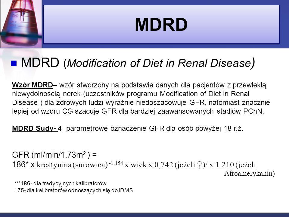 MDRD MDRD (Modification of Diet in Renal Disease ) Wzór MDRD– wzór stworzony na podstawie danych dla pacjentów z przewlekłą niewydolnością nerek (ucze