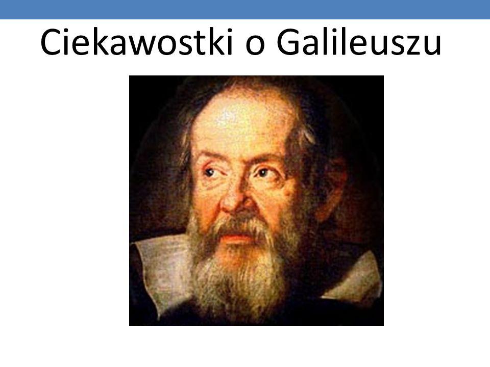 Ciekawostki o Galileuszu