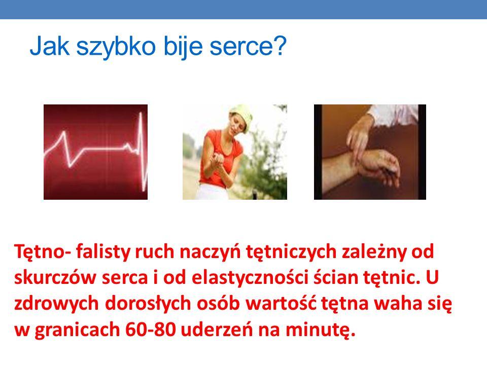 Jak szybko bije serce? Tętno- falisty ruch naczyń tętniczych zależny od skurczów serca i od elastyczności ścian tętnic. U zdrowych dorosłych osób wart