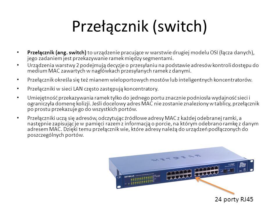 Przełącznik (switch) Przełącznik (ang. switch) to urządzenie pracujące w warstwie drugiej modelu OSI (łącza danych), jego zadaniem jest przekazywanie